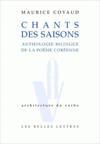 Chants des saisons: Anthologie bilingue de la poésie coréenne