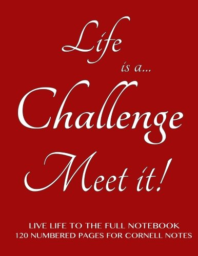 Live Life to the Full Notebook 120 Numbered Pages for Cornell Notes: Life is a Challenge. Meet it! Burgundy cover - 8.5