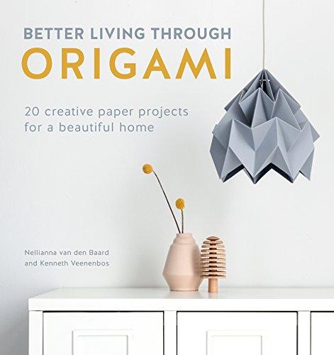 Better Living Through Origami: 20 creative paper projects for a beautiful home por Nellianna van den Baard