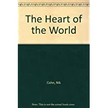 The Heart of the World by Nik Cohn (1992-03-26)