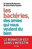 Les bactéries, des amies qui vous veulent du bien : Le bonheur est dans l'intestin