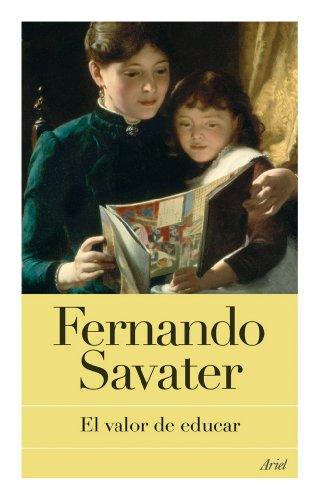 El valor de educar (Biblioteca Fernando Savater) por Fernando Savater