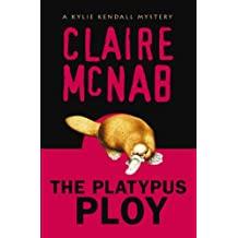 PLATYPUS PLOY, THE: A Kylie Kendall Mystery (Kylie Kendall Mysteries)