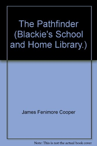 The Pathfinder (Blackie's School and Home Library.)