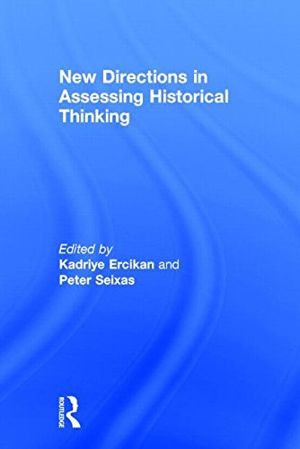 New Directions in Assessing Historical Thinking (360 Degree Business) (2015-03-16)