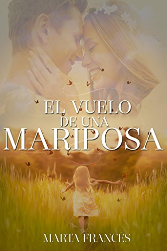 Descargar Libro El vuelo de una mariposa de Marta Francés