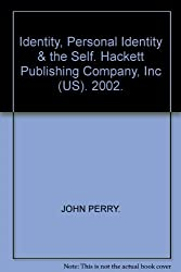Identity, Personal Identity & the Self. Hackett Publishing Company, Inc (US). 2002.
