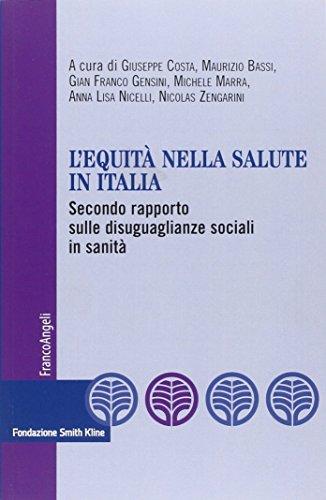 L'equit nella salute in Italia. Secondo rapporto sulle disuguaglianze sociali in sanit