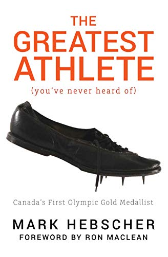 The Greatest Athlete (You've Never Heard Of): Canada's First Olympic Gold Medallist (English Edition)