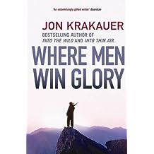 Where Men Win Glory by Jon Krakaeur (2010-01-01)
