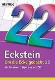 Um die Ecke gedacht 22: 66 Kreuzworträtsel aus der ZEIT - Eckstein