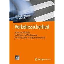 Verkehrssicherheit: Maße und Modelle, Methoden und Maßnahmen für den Straßen- und Schienenverkehr (VDI-Buch)