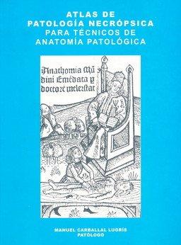 Atlas de patología necrópsica para técnicos de Anatomía patológica