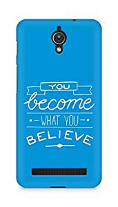 AMEZ you become what you believe Back Cover For Asus Zenfone C ZC451CG