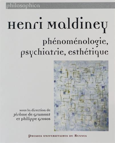 Henri Maldiney : Phnomnologie, psychiatrie, esthtique