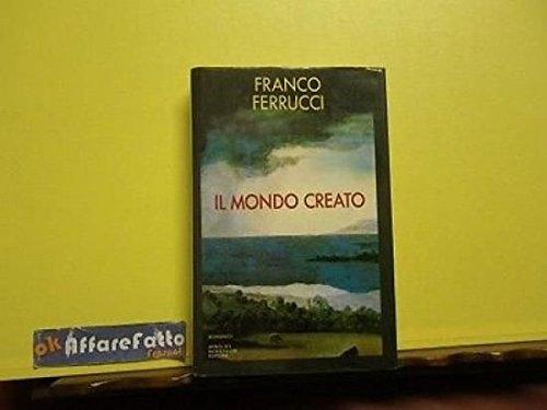 ART 6.267 LIBRO IL MONDO CREATO DI FRANCO FERRUCCI 1986