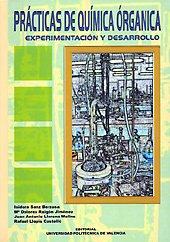 Prácticas de Química Orgánica. Experimentación y Desarrollo por Rafael Llopis Castelló