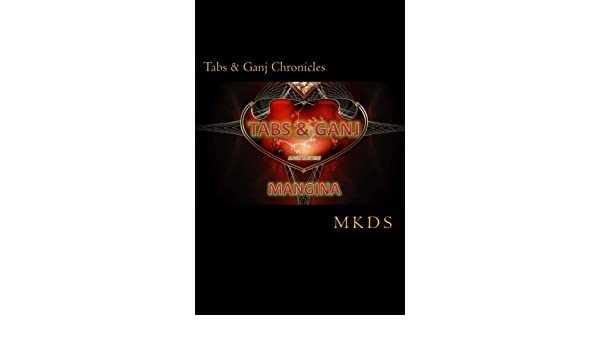 Tabs & Ganj: Mangina (Tabs & Ganj The Chronicles Book 1)