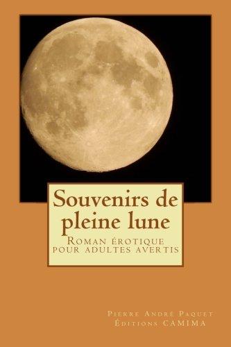 Souvenirs de pleine lune par Pierre André Paquet