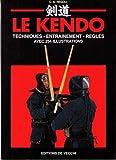 LE KENDO. Techniques, entraînement, règles