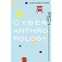 Cyberanthropology (Edition Trickster)