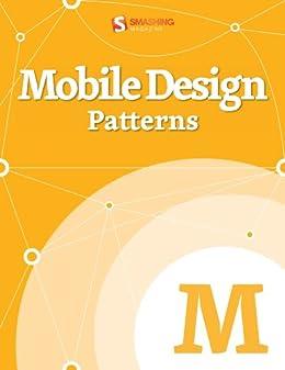 Mobile Design Patterns (Smashing eBooks Series Book 28) by [Smashing Magazine Smashing Magazine]