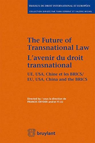 L'avenir du droit transnational-The future of Transnational Law: UE, UA, Chine et les BRICS - EU, USA, China and the BRICS