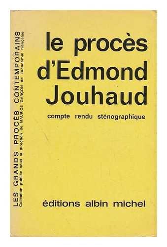 Le Proces D'Edmond Jouhaud : Compte Rendu Stenographique