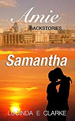 Samantha: The Amie Backstories
