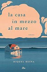La casa in mezzo al mare (Italian Edition)
