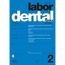 Labor Dental Clínica nº2 2017: nº 2 vol.18 (Spanish Edition)
