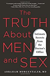 The Truth About Men and Sex: Intimate Secrets from the Doctor's Office