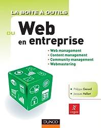 La Boîte à outils du Web en entreprise: Web management, Content management, Community management, Webmastering