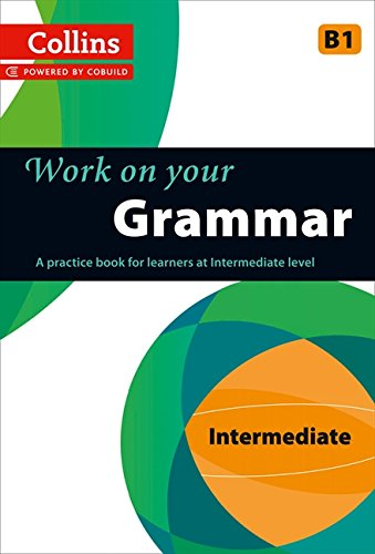 Grammar: B1 (Collins Work on Your…) por Collins Uk