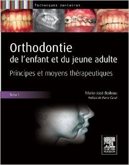 Orthodontie de l'enfant et du jeune adulte. Tome 1: Principes et moyens thérapeutiques de Marie-José Boileau ( 16 novembre 2011 )
