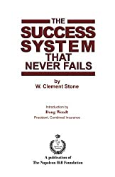 The Success System that Never Fails by W. Clement Stone (2011-09-12)
