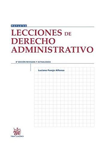 Lecciones de Derecho Administrativo 8ª Edición 2016 (Manuales de Derecho Administrativo, Financiero e Internacional Público) por Luciano Parejo Alfonso