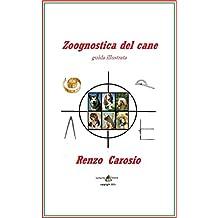 ZOOGNOSTICA DEL CANE: Guida illustrata (Italian Edition)