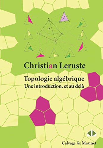 Topologie algébrique. Une introduction, et au delà.