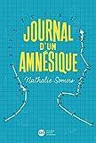 Journal d'un Amnésique / Nathalie Somers   Somers, Nathalie (1966-....). Auteur