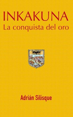 Inkakuna - La Conquista del Oro: Volume 2