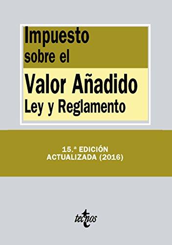 Impuesto sobre el Valor Añadido. Ley y reglamento (Derecho - Biblioteca De Textos Legales)