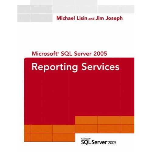 Microsoft SQL Server 2005 Reporting Services by Michael Lisin (22-Mar-2006) Paperback