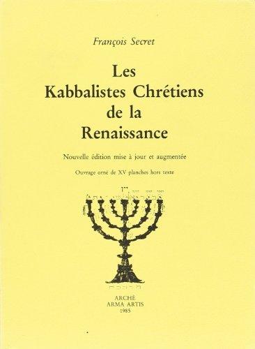 Les Kabbalistes chrétiens de la Renaissance par François Secret
