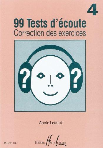 99 Tests d'Ecoute Volume 4 :Correction des exercices par Annie Ledout