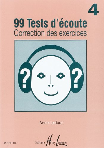 99 Tests d'Ecoute Volume 4 :Correcti...