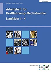 Arbeitsheft für Kraftfahrzeug-Mechatroniker Lernfelder 1 - 4  Lösungen