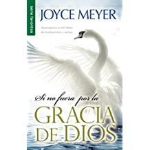 Si No Fuera Por la Gracia de Dios = If Not for the Grace of God (Favoritsos)