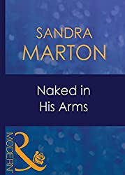 Naked In His Arms (Mills & Boon Modern) (Uncut, Book 7) (The Knight Brothers 3)