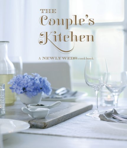 The Couple's Kitchen: A Newlyweds Cookbook